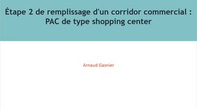 M2 Ville durable - Étape 2 de remplissage d'un corridor commercial : PAC de type shopping center